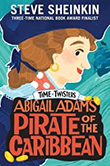 Abigail Adams, Pirate of the Caribbean (Time Twisters Book 2) Kindle Edition