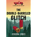 The Double-Barreled Glitch (Jericho McElroy Mysteries Book 1)