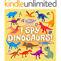 I Spy Dinosaurs!: Activity Book for Kids ages 2-5, Alphabet Dinosaur From A to Z, A Fun Guessing Game for Preschoolers