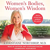 Women's Bodies, Women's Wisdom (Revised and Updated): Creating Physical and Emotional Health and Healing