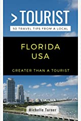 GREATER THAN A TOURIST- FLORIDA USA: 50 Travel Tips from a Local