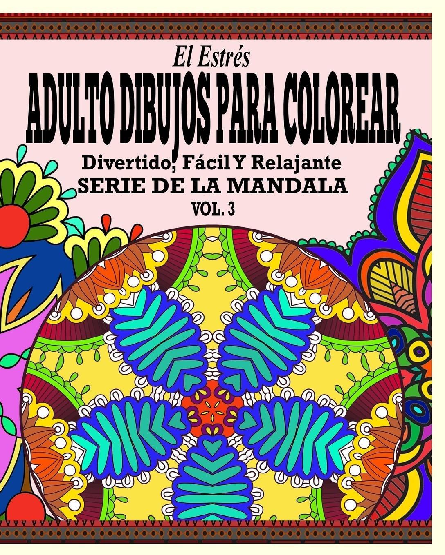 El Estrés Adultos Dibujos Para Colorear: Divertido, Fácil y ...