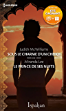 Sous le charme d'un cheikh - Le prince de ses nuits (ISPAHAN)