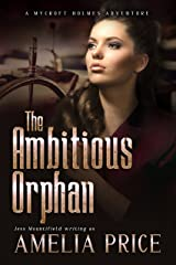 The Ambitious Orphan (Mycroft Holmes Adventures Book 6) Kindle Edition