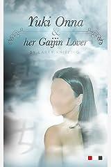 Yuki Onna & Her Gaijin Lover: - Short fiction from Japan -