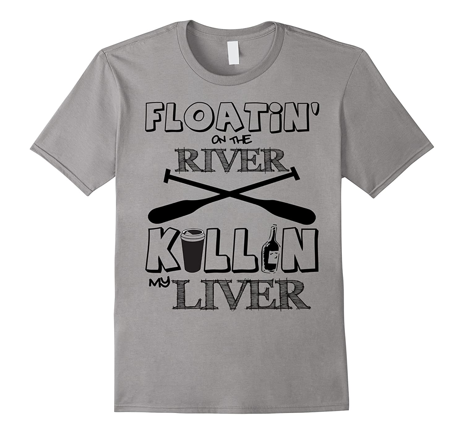 Floating On The River Killin My Liver Mens Shirt Funny-CD