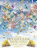 Come Diventare Denaro Eserciziario - How To Become Money Workbook Italian