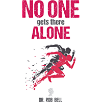 NO ONE Gets There ALONE (English Edition)