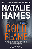 Cold Flame: A gripping thriller with a breath taking twist (Dalton & Nash Book 1)