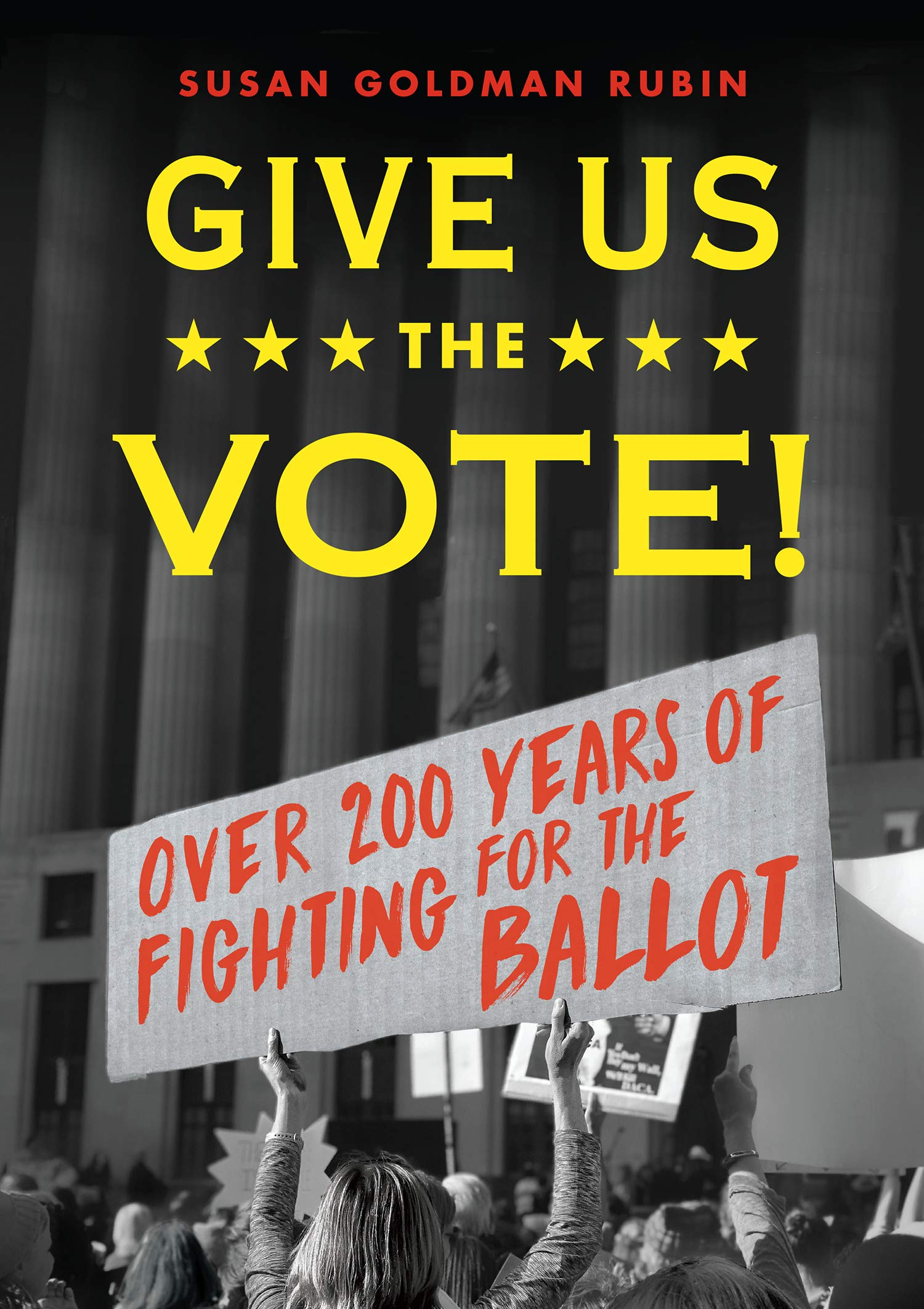 Give Us the Vote! Over 200 Years of Fighting for the Ballot
