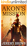 Akon's Mission: Book 1: The Forging of Sparta's Deadliest Assassin - 432 B.C. (The Akoniti of Sparta Chronicles)
