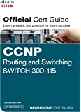 CCNP Routing and Switching SWITCH 300-115 Official Cert Guide (with DVD)