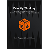 Priority Thinking - a guide to quick and accurate decision-making at the backgammon board (English Edition)