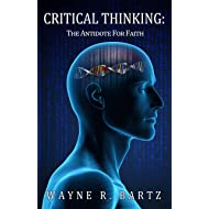 Critical Thinking : The Antidote For Faith