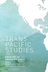 Transpacific Studies: Framing an Emerging Field (Intersections: Asian and Pacific American Transcultural Studies) Kindle Edition