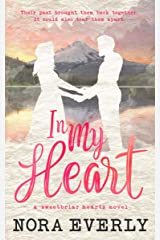 In My Heart: A Small Town, Second Chance Romance (Sweetbriar Hearts Book 1) Kindle Edition