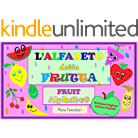 L' Alfabeto della Frutta/Fruit Alphabet: Italian-English edition