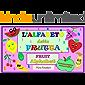 L' Alfabeto della Frutta/Fruit Alphabet: Italian-English edition