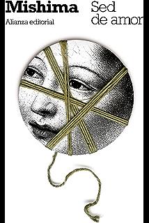Sed de amor (El Libro De Bolsillo - Bibliotecas De Autor - Biblioteca Mishima)