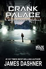 Crank Palace: A Maze Runner Novella Kindle Edition
