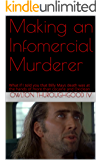 Making an Infomercial Murderer: What if I told you that Billy Mays death was at the hands of more than cocaine and…