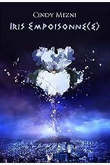 Iris Empoisonné(e): Une dystopie post-apocalyptique (L'Ère Pourpre t. 1) (French Edition) Kindle Edition