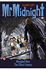 Mr Midnight #66: Mangled Man; The Ghost Factory Kindle Edition
