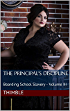 The Principal's Discipline: Boarding School Slavery - Volume III
