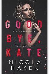 Goodbye, Kate Kindle Edition