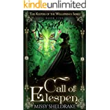 Call of Elespen: The Epic Conclusion (Keepers of the Wellsprings Book 5)