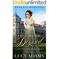 The Earl She Despised: Regency Romance (London Season Matchmaker Book 3)