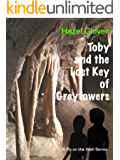 Toby and the Lost Key of Greytowers: A Fly on the Wall Series