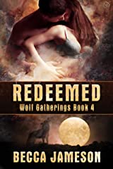 Redeemed (Wolf Gatherings Book 4) Kindle Edition