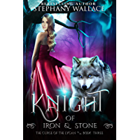Knight of Iron & Stone (The Curse of the Lycan Book 3) (English Edition)