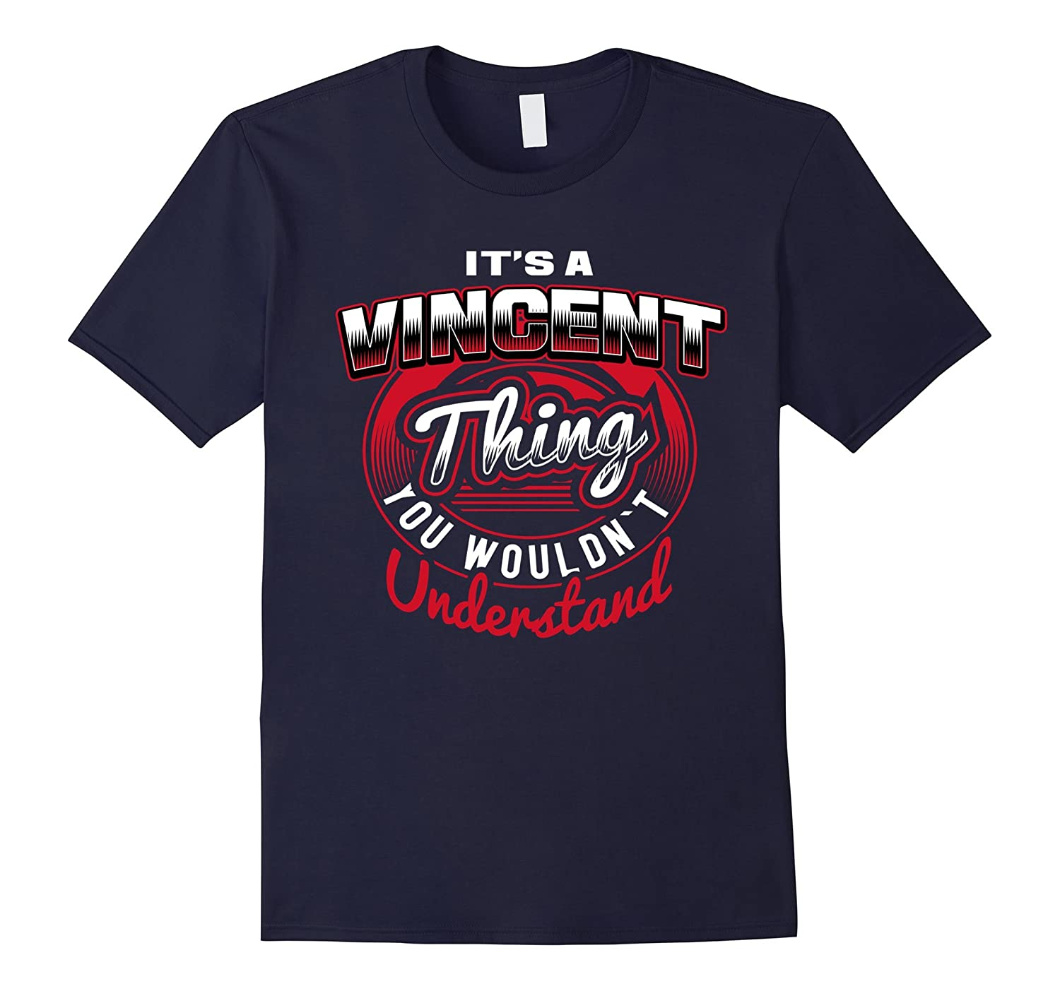 VINCENT Name T-Shirts: It's A VINCENT Thing-FL