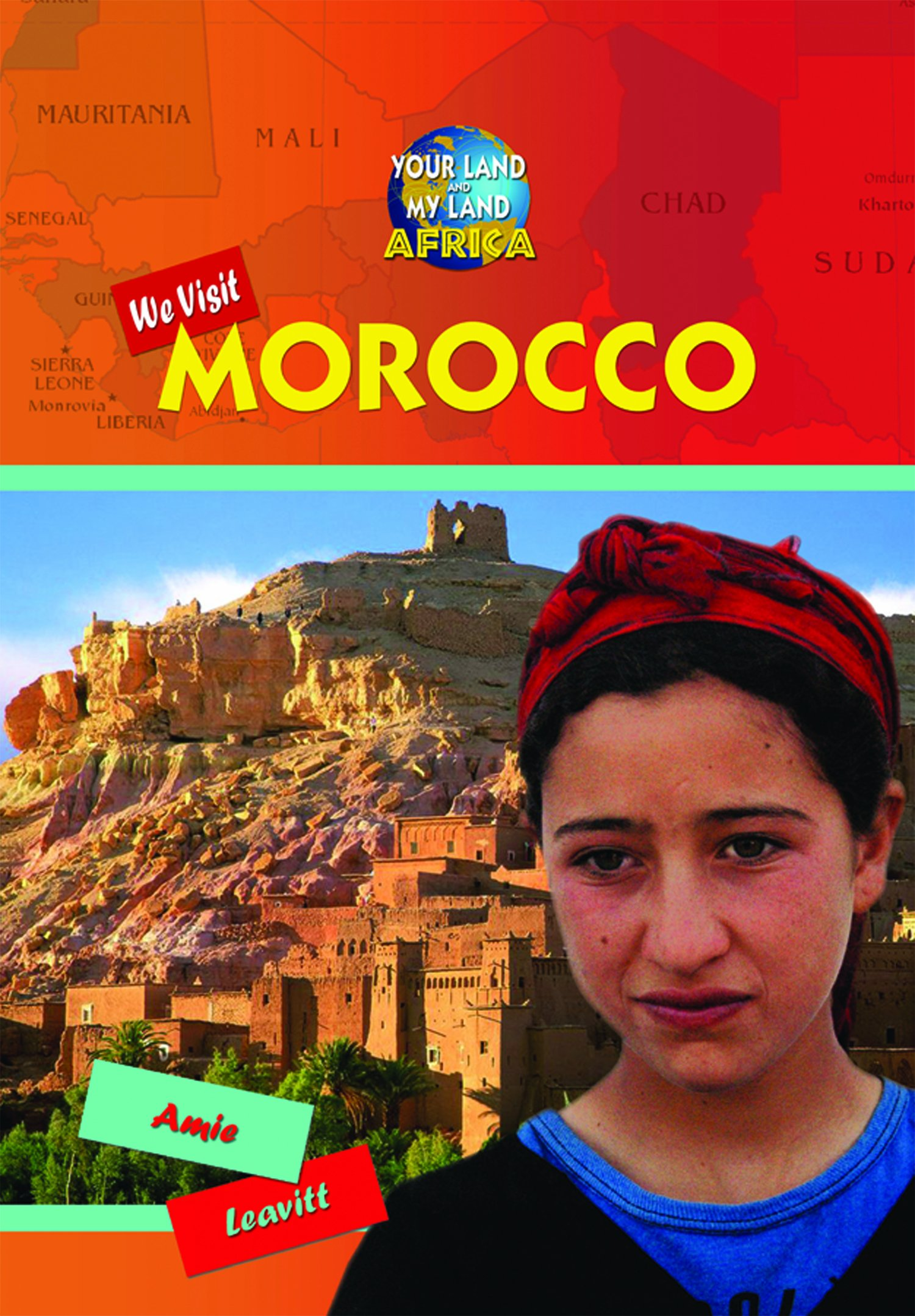 We Visit Morocco (Your Land and My Land: Africa)