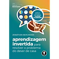 Aprendizagem Invertida para Resolver o Problema do Dever de Casa