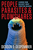 People, Parasites, and Plowshares: Learning From Our Body's Most Terrifying Invaders (NONE)
