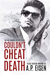 Couldn't Cheat Death (The Paul Monroe Mysteries Book 1) Kindle Edition