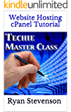 Website Hosting cPanel Tutorial - Techie Master Class #1 (English Edition)