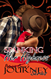 Spanking Her Highness (The Journey Series Book 3)