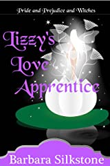 Lizzy's Love Apprentice: Pride and Prejudice and Witches (The Witches of Longbourn Book 2) Kindle Edition