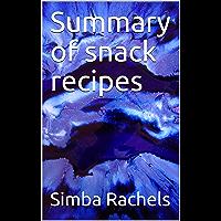 Summary of snack recipes (English Edition)