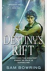 Destiny's Rift (Broken Well Trilogy) Kindle Edition