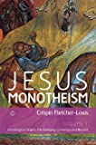 Jesus Monotheism: Volume 1 - Christological Orgins: The Emerging Consensus and Beyond