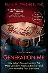 Generation Me - Revised and Updated: Why Today's Young Americans Are More Confident, Assertive, Entitled--and More Miserable Than Ever Before Paperback