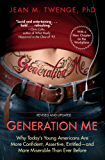 Generation Me - Revised and Updated: Why Today's Young Americans Are More Confident, Assertive, Entitled--and More Miserable Than Ever Before (English Edition)
