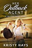 Her Outback Agent (Outback Tallora)