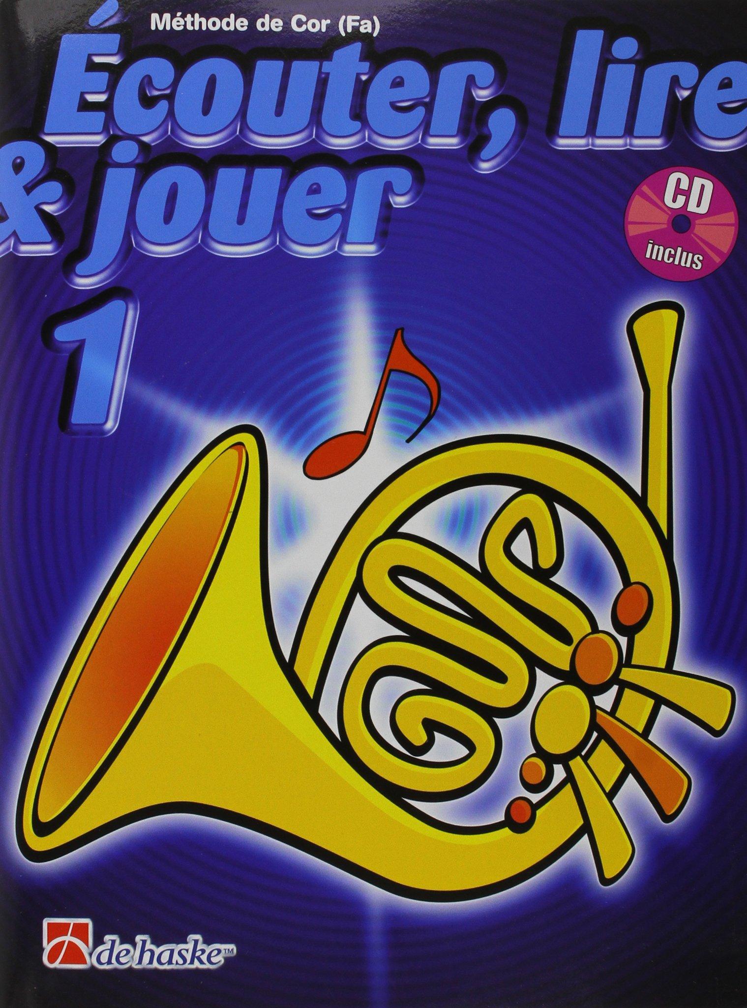 Méthode de cor (Fa) : écouter, lire & jouer : 1 | Botma, petra. Musicien