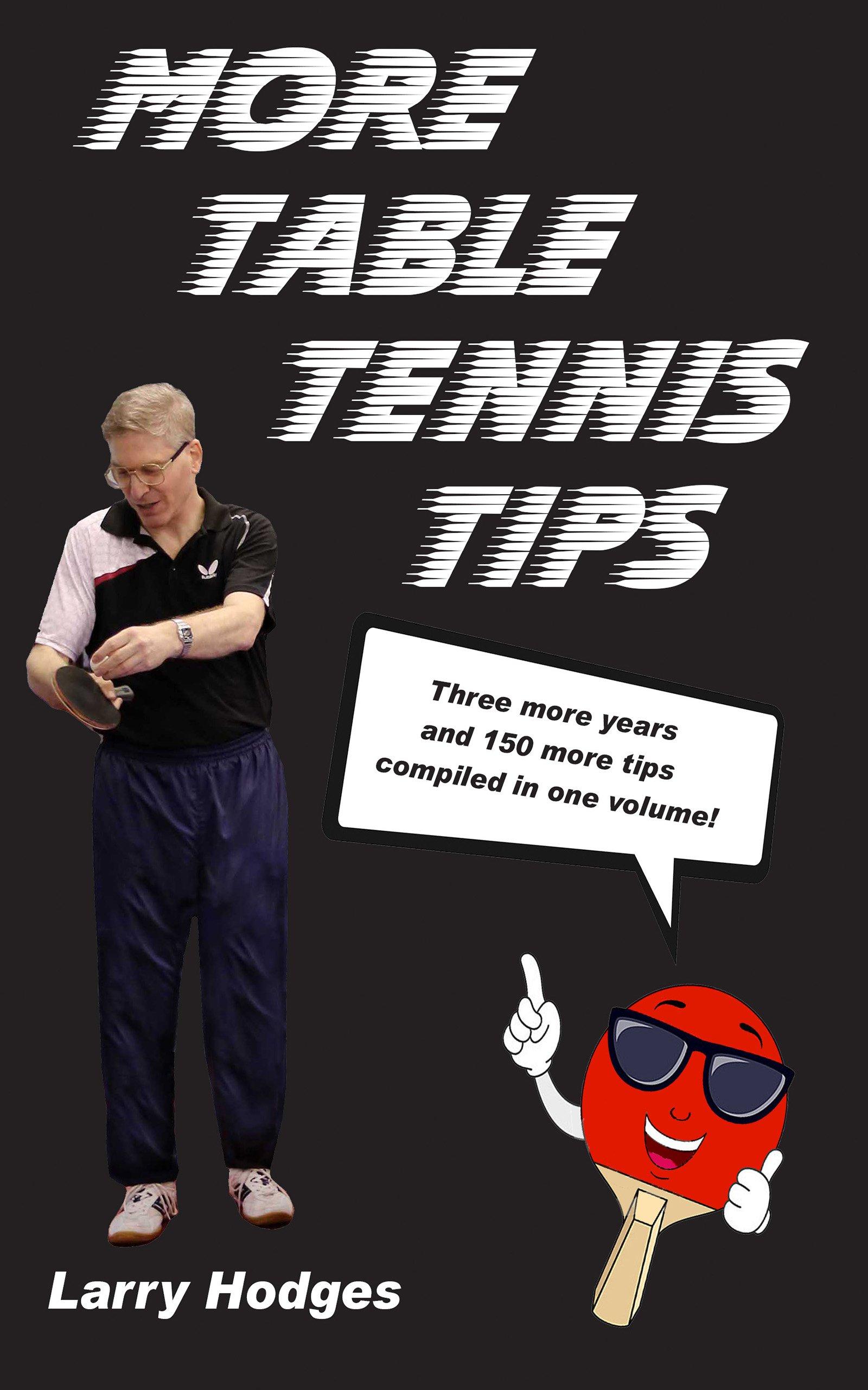 More Table Tennis Tips  English Edition